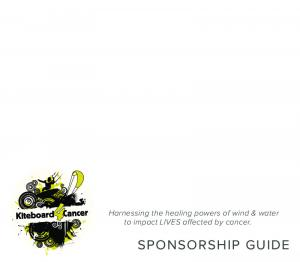 Harnessing the healing powers of wind & water to impact LIVES affected by cancer. SPONSORSHIP GUIDE
