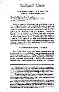 Harvard Journal of Law & Technology Volume 10, Number3 Summer 1997 IMPROVING NATURE?: THE SCIENCE AND ETHICS OF GENETIC ENGINEERING