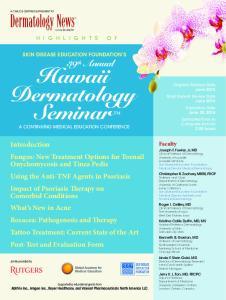 Hawaii Dermatology Seminar A CONTINUING MEDICAL EDUCATION CONFERENCE