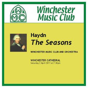 Haydn. The Seasons WINCHESTER MUSIC CLUB AND ORCHESTRA. WINCHESTER CATHEDRAL Saturday 2 April 2011 at 7:30pm