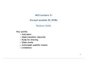 HCI Lecture 7: Formal models II: STNs. Barbara Webb