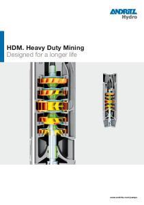 HDM. Heavy Duty Mining Designed for a longer life