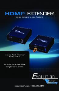 HDMI EXTENDER. over single Coax Cable Vanco Part Number EVEX2004. HDMI Extender over Single Coax Cable
