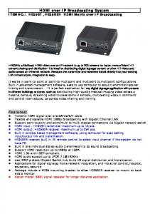 HDMI over IP Broadcasting System ITEM NO.: HE05BT, HE05BER HDMI Matrix over IP Broadcasting