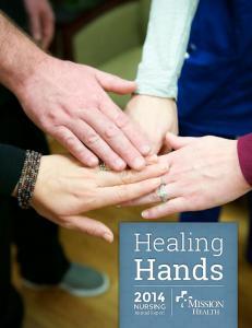 Healing. Hands NURSING HEALING HANDS 2014 NURSING ANNUAL REPORT 1. Annual Report