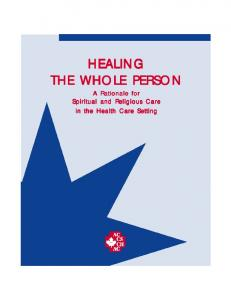 HEALING THE WHOLE PERSON. A Rationale for Spiritual and Religious Care in the Health Care Setting
