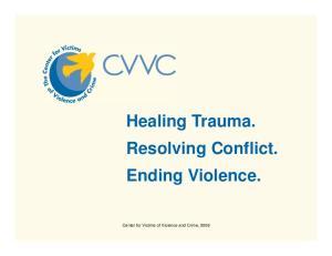 Healing Trauma. Resolving Conflict. Ending Violence