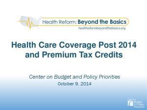 Health Care Coverage Post 2014 and Premium Tax Credits