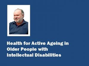 Health for Active Ageing in Older People with Intellectual Disabilities