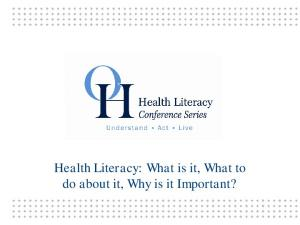 Health Literacy: What is it, What to do about it, Why is it Important?