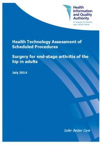 Health Technology Assessment of Scheduled Procedures. Surgery for end-stage arthritis of the hip in adults