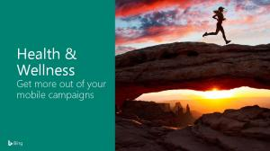 Health & Wellness Get more out of your mobile campaigns