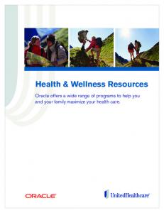 Health & Wellness Resources. Oracle offers a wide range of programs to help you and your family maximize your health care