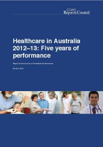 Healthcare in Australia : Five years of performance. Report to the Council of Australian Governments