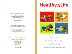 Healthy 4 Life. Dietary Guidelines. from the Weston A. Price Foundation. for Cooking and Eating. Healthy, Delicious, Traditional Whole Foods
