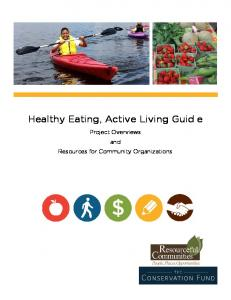 Healthy Eating, Active Living Guid e. Project Overviews and Resources for Community Organizations