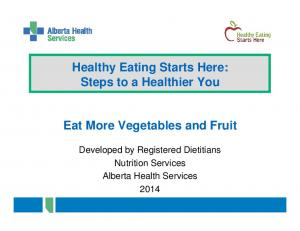 Healthy Eating Starts Here: Steps to a Healthier You. Eat More Vegetables and Fruit