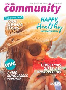 Healthy HAPPY, WIN! COOL SUMMER LOOKS CHRISTMAS GIFTS, ALL WRAPPED UP! A $150 SUNGLASSES VOUCHER! HEALTHY. Fast-track Guide HOLIDAY SEASON