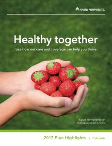 Healthy together Plan Highlights Colorado. See how our care and coverage can help you thrive. Kaiser Permanente for Individuals and Families