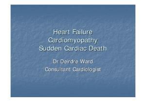 Heart Failure Cardiomyopathy Sudden Cardiac Death. Dr Deirdre Ward Consultant Cardiologist