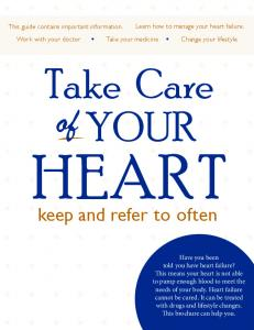 HEART. Take Care YOUR. keep and refer to often. Learn how to manage your heart failure. This guide contains important information