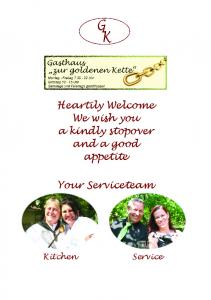 Heartily Welcome We wish you a kindly stopover and a good appetite. Your Serviceteam