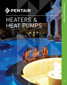 HEATERS & HEAT PUMPS HEATERS AND HEAT PUMPS