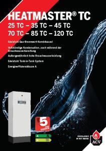 HEATMASTER TC 25 TC 35 TC 45 TC 70 TC 85 TC 120 TC. Edelstahl Gas-Brennwert-Kombikessel