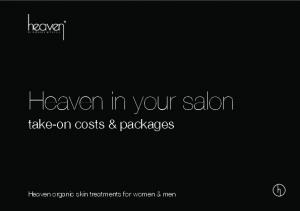 Heaven in your salon take-on costs & packages. Heaven organic skin treatments for women & men