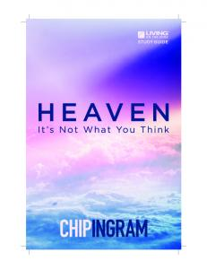 HEAVEN: IT S NOT WHAT YOU THINK