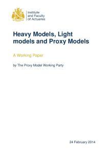 Heavy Models, Light models and Proxy Models