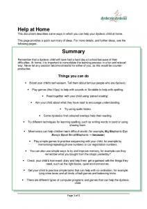 Help at Home This document describes some ways in which you can help your dyslexic child at home. Summary