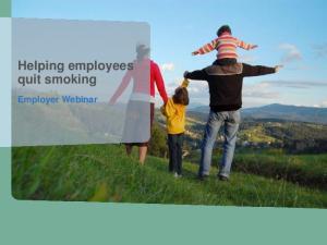 Helping employees quit smoking Employer Webinar