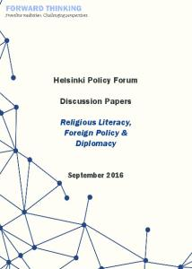 Helsinki Policy Forum. Discussion Papers. Religious Literacy, Foreign Policy & Diplomacy