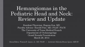Hemangiomas in the Pediatric Head and Neck: Review and Update