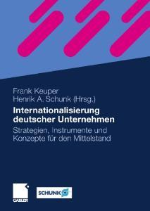 Henrik A. Schunk (Hrsg.) Internationalisierung deutscher Unternehmen