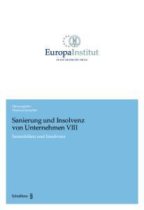 Herausgeber: Thomas Sprecher. Sanierung und Insolvenz von Unternehmen VIII. Immobilien und Insolvenz