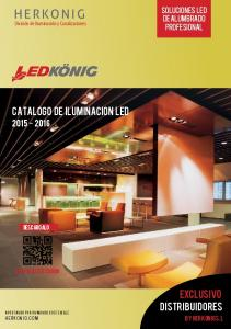 HERKONIG CATALOGO DE ILUMINACION LED. Exclusiv0 DISTRIBUIDORES Soluciones LED de alumbrado profesional