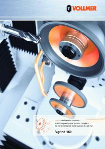 HERRAMIENTAS ROTATIVAS. Afiladora para un mecanizado completo de herramientas de metal duro de 2 a 20 mm. Vgrind 160