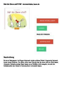 HERUNTERLADEN LESEN DOWNLOAD READ. Beschreibung. Halt die Ohren steif! PDF - herunterladen, lesen sie ENGLISH VERSION