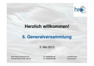 Herzlich willkommen! 6. Generalversammlung
