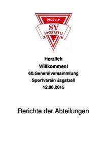 Herzlich Willkommen! 60.Generalversammlung Sportverein Jagstzell