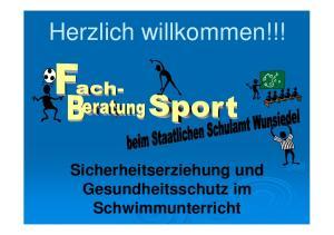Herzlich willkommen!!! Sicherheitserziehung und Gesundheitsschutz im Schwimmunterricht