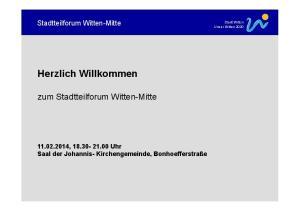 Herzlich Willkommen. zum Stadtteilforum Witten-Mitte. Stadtteilforum Witten-Mitte