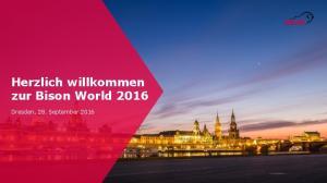 Herzlich willkommen zur Bison World Dresden, 28. September 2016