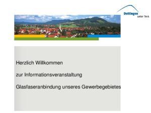 Herzlich Willkommen. zur Informationsveranstaltung. Glasfaseranbindung unseres Gewerbegebietes