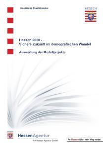 Hessen 2050 Sichere Zukunft im demografischen Wandel Auswertung der Modellprojekte