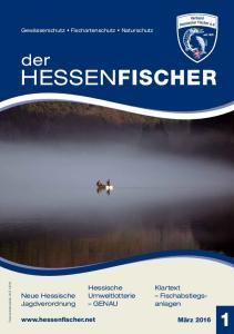 HESSENFISCHER. der. Hessische Umweltlotterie GENAU. Klartext Fischabstiegsanlagen. Neue Hessische Jagdverordnung