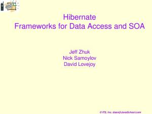 Hibernate Frameworks for Data Access and SOA