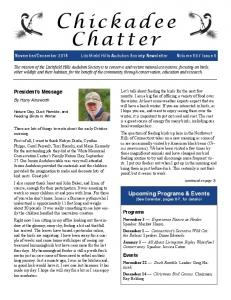 hickadee Chatter Upcoming Programs & Events (See Calendar, pages 6-7, for details) President s Message Chickadee Chatter March C2012